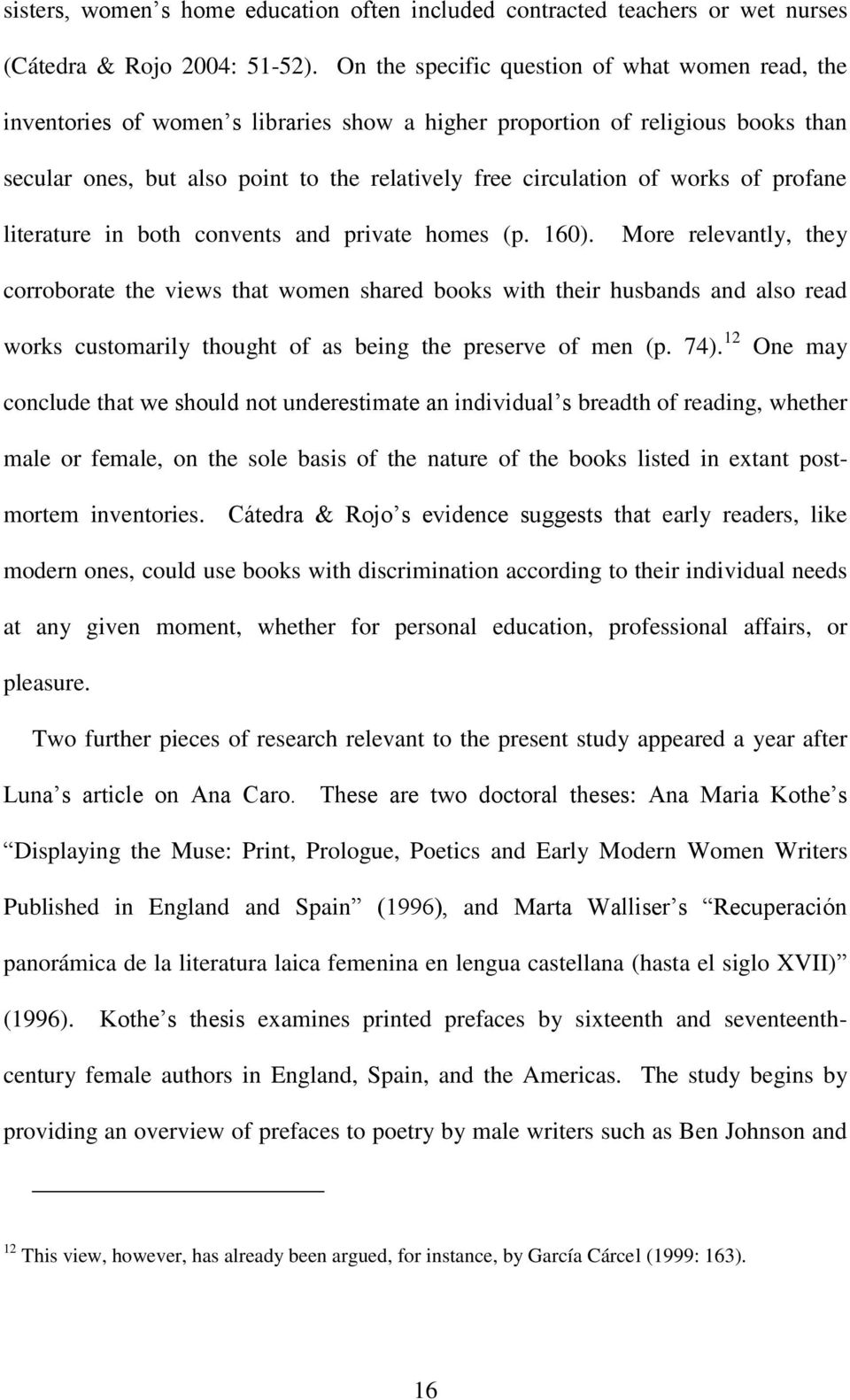 works of profane literature in both convents and private homes (p. 160).