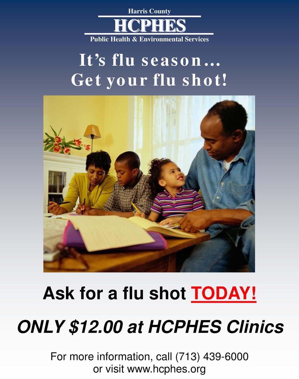 Ask for a flu shot TODAY! ONLY $12.