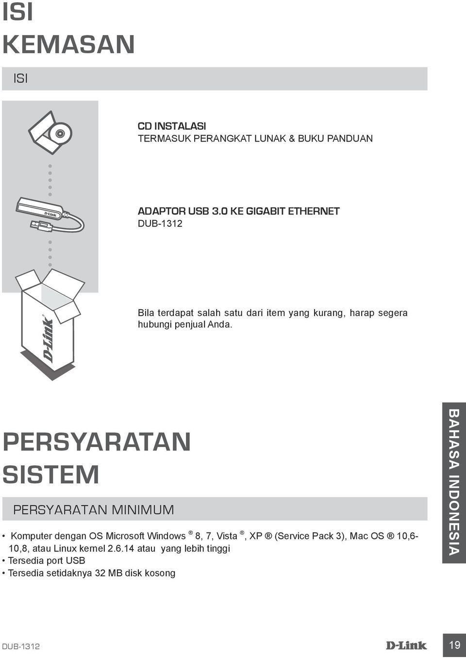 PERSYARATAN SISTEM PERSYARATAN MINIMUM Komputer dengan OS Microsoft Windows 8, 7, Vista, XP (Service Pack 3),