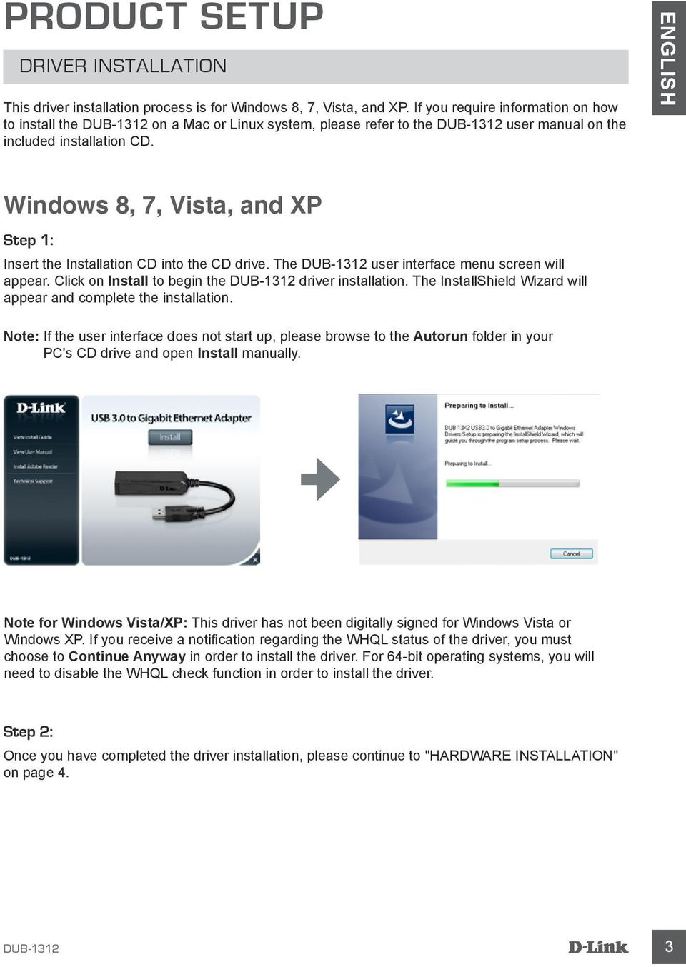 ENGLISH Windows 8, 7, Vista, and XP Step 1: Insert the Installation CD into the CD drive. The user interface menu screen will appear. Click on Install to begin the driver installation.