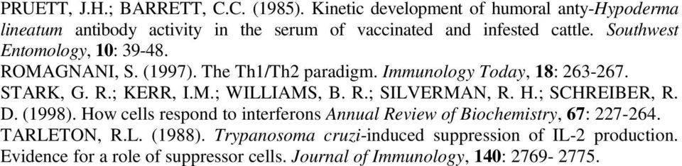 Southwest Entomology, : 9-8. ROMAGNANI, S. (997). The Th/Th paradigm. Immunology Today, 8: 6-67. STARK, G. R.; KERR, I.M.; WILLIAMS, B. R.; SILVERMAN, R.