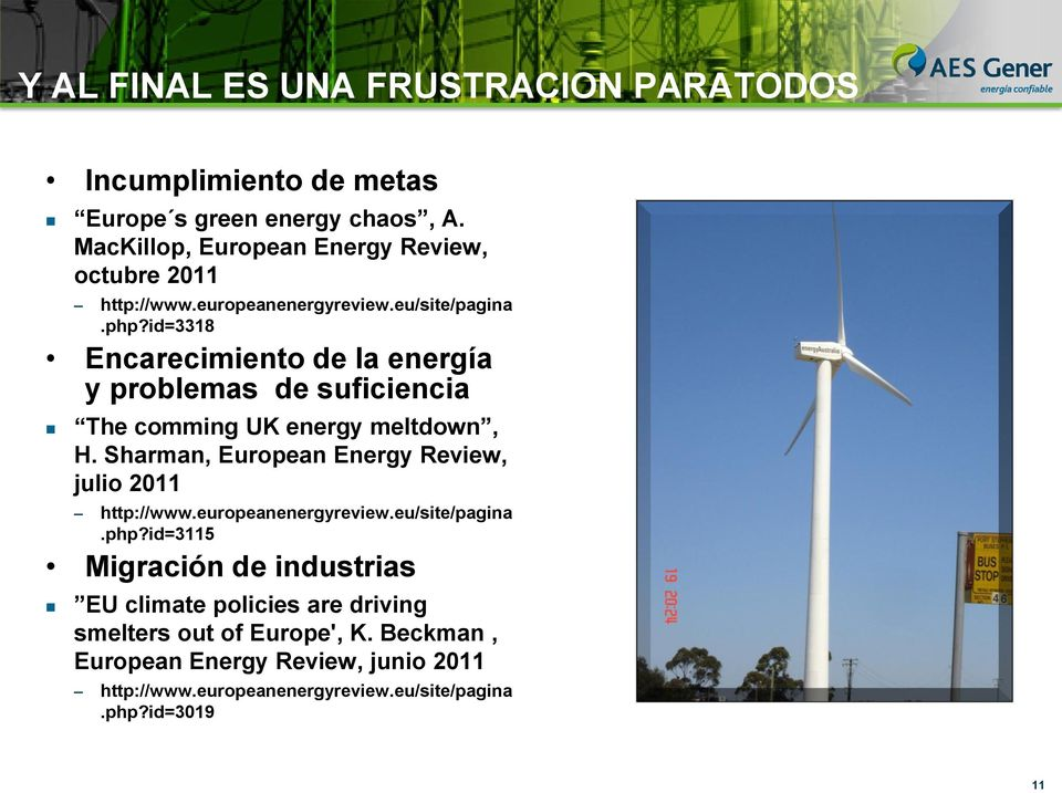 id=3318 Encarecimiento de la energía y problemas de suficiencia The comming UK energy meltdown, H.