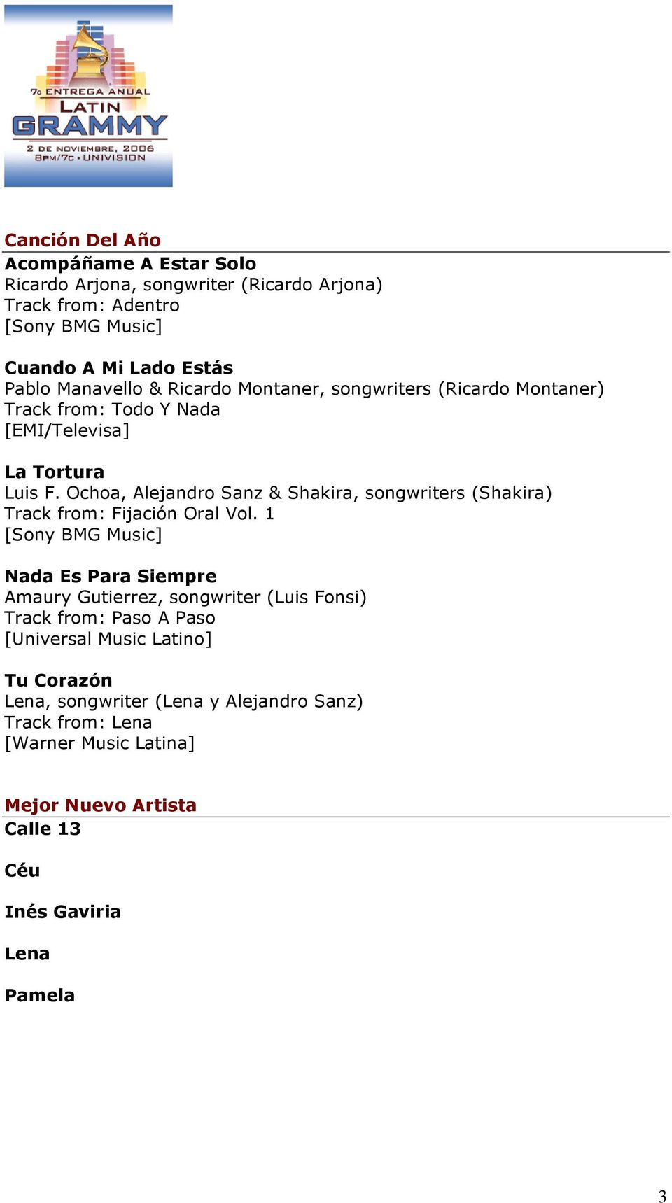 Ochoa, Alejandro Sanz & Shakira, songwriters (Shakira) Track from: Fijación Oral Vol.