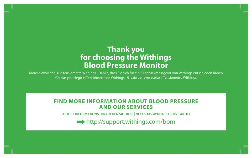 Tensiómetro de Withings Grazie per aver scelto il Tensiometro Withings FIND MORE INFORMATION ABOUT BLOOD