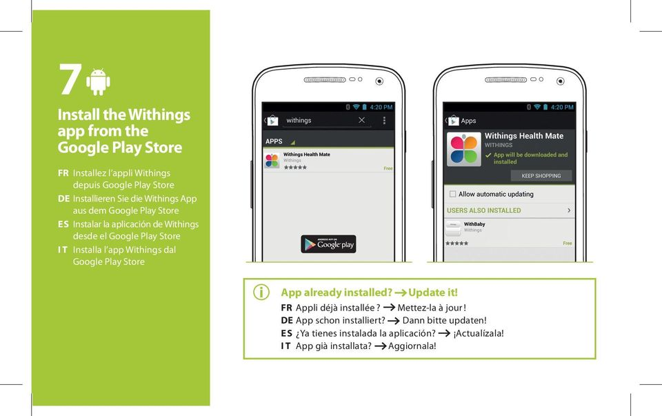 Store IT Installa l app Withings dal Google Play Store App already installed? Update it! FR Appli déjà installée?