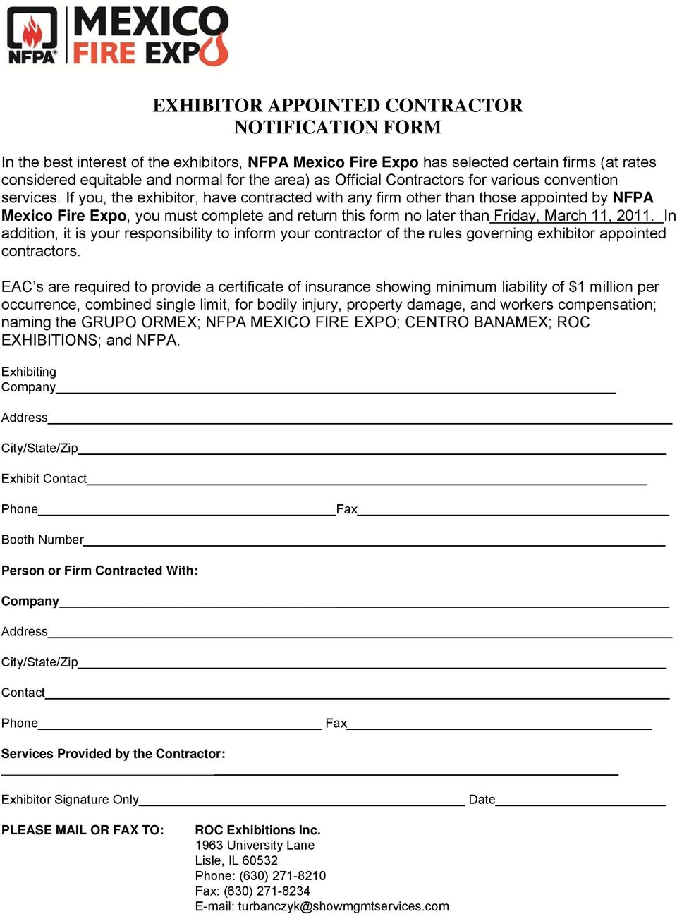 If you, the exhibitor, have contracted with any firm other than those appointed by NFPA Mexico Fire Expo, you must complete and return this form no later than Friday, March 11, 2011.