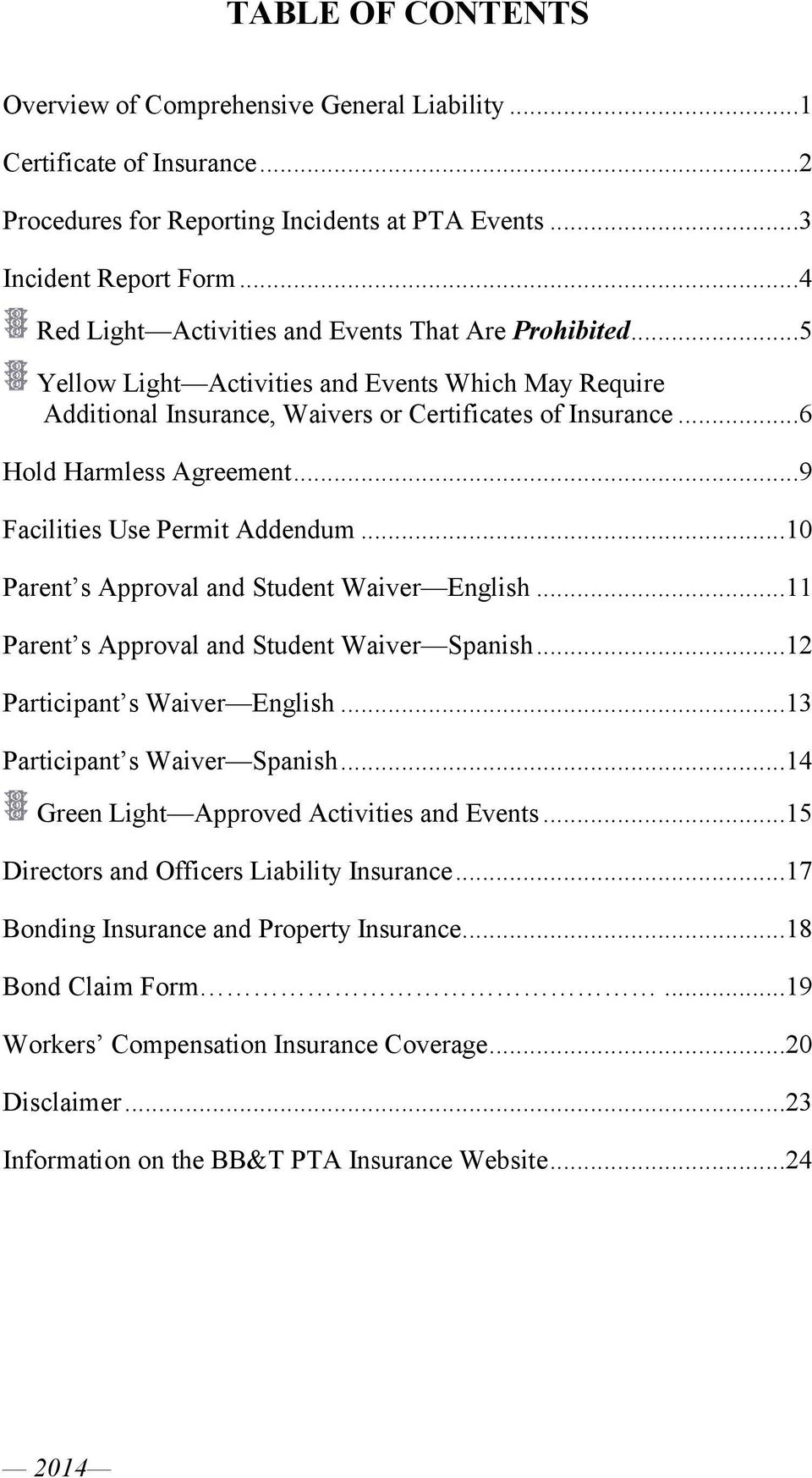 ..9 Facilities Use Permit Addendum...10 Parent s Approval and Student Waiver English...11 Parent s Approval and Student Waiver Spanish...12 Participant s Waiver English.