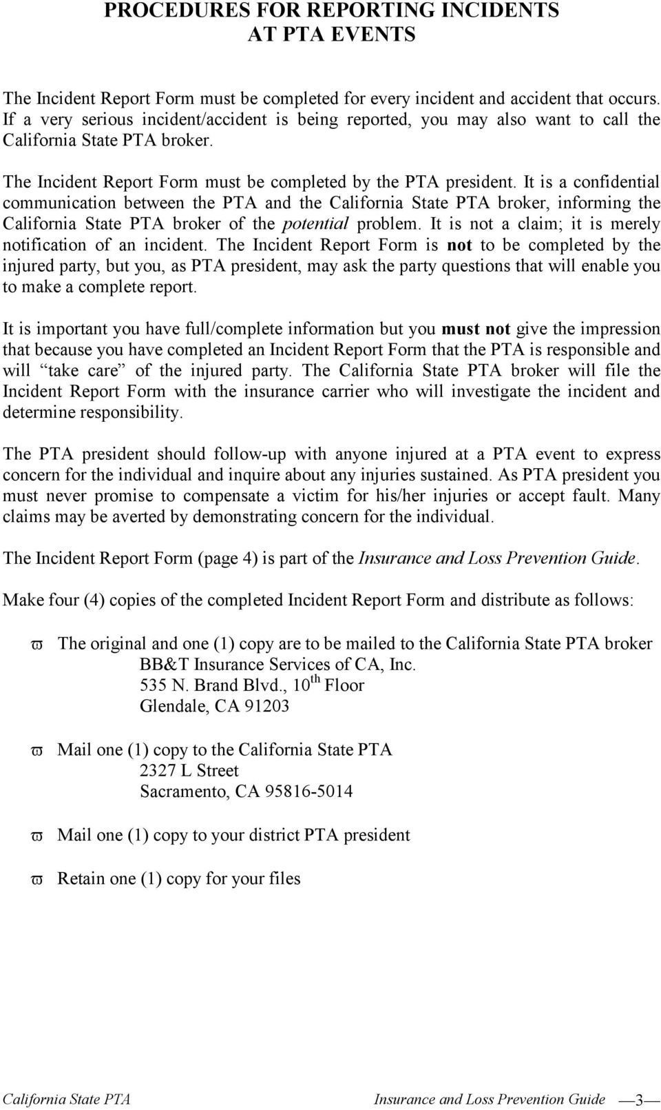 It is a confidential communication between the PTA and the California State PTA broker, informing the California State PTA broker of the potential problem.