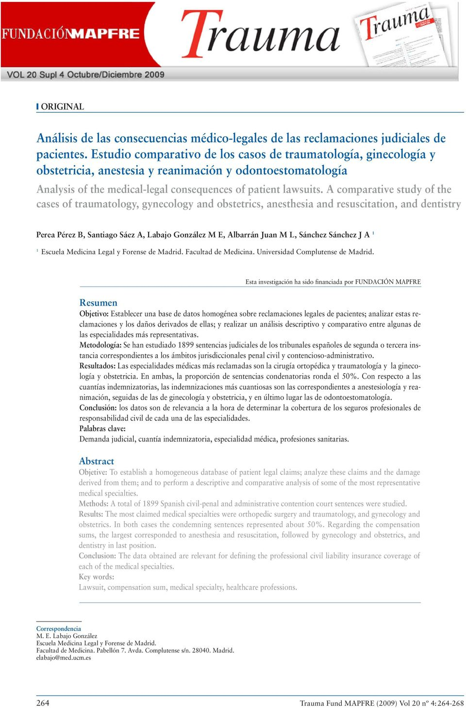 A comparative study of the cases of traumatology, gynecology and obstetrics, anesthesia and resuscitation, and dentistry Perea Pérez B, Santiago Sáez A, Labajo González M E, Albarrán Juan M L,