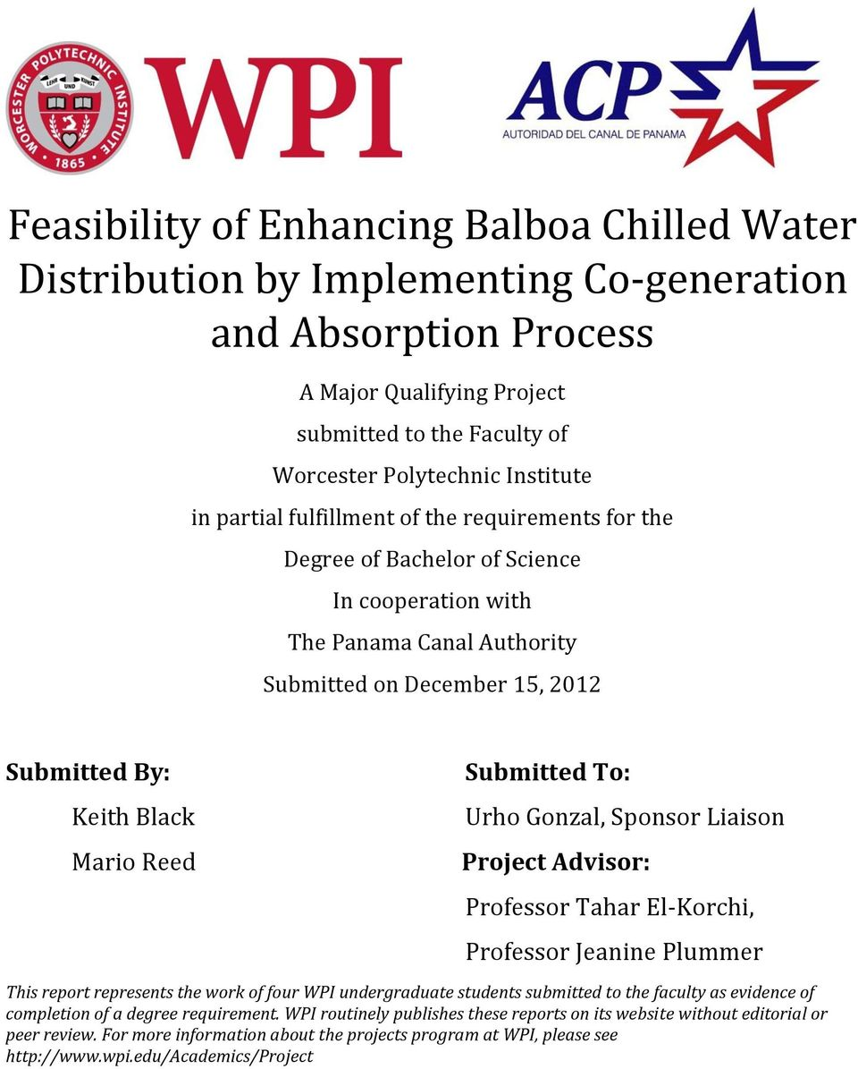 Submitted To: Urho Gonzal, Sponsor Liaison Project Advisor: Professor Tahar El-Korchi, Professor Jeanine Plummer This report represents the work of four WPI undergraduate students submitted to the