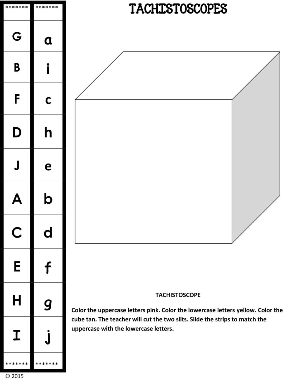 Color the lowercase letters yellow. Color the cube tan.