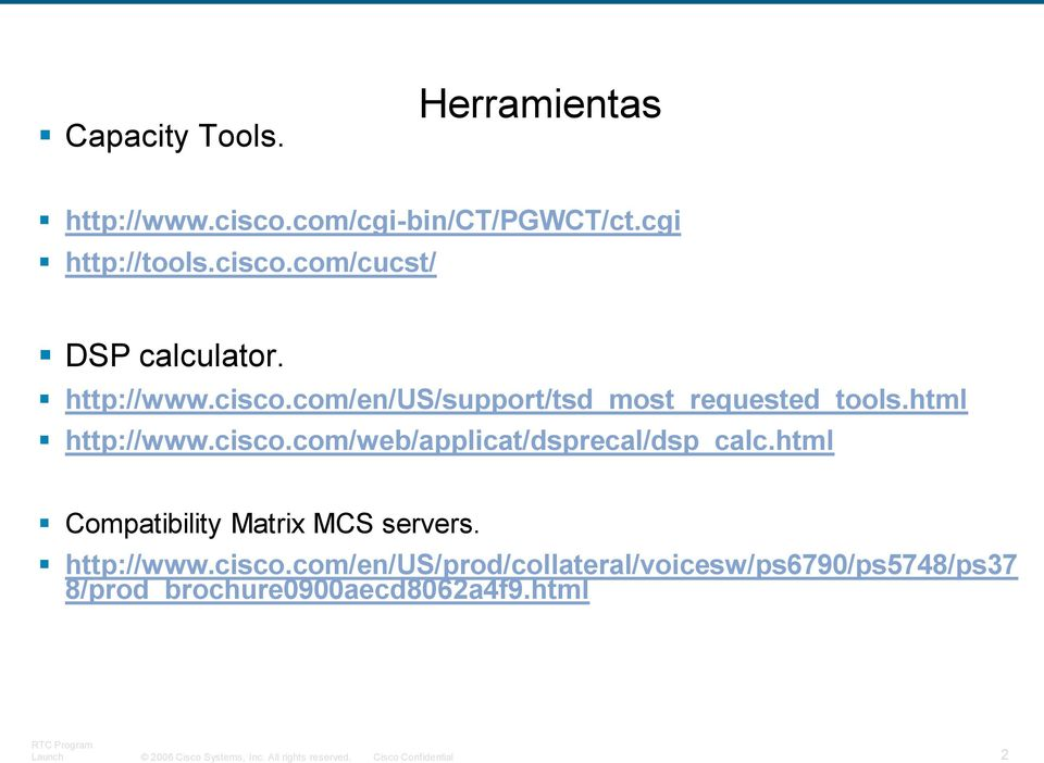html Compatibility Matrix MCS servers. http://www.cisco.