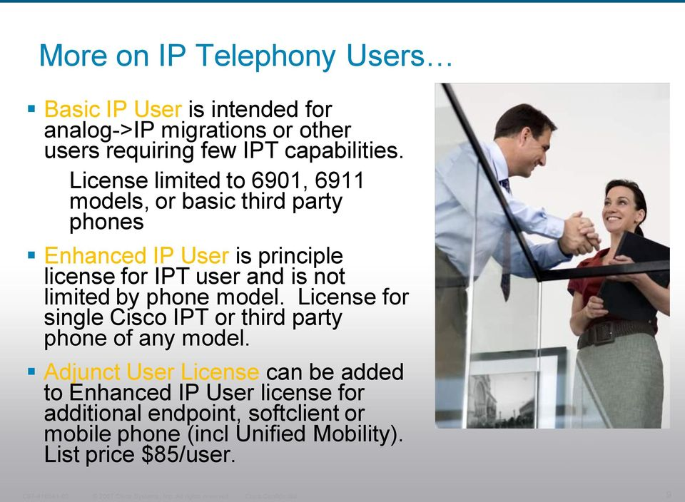 model. License for single Cisco IPT or third party phone of any model.