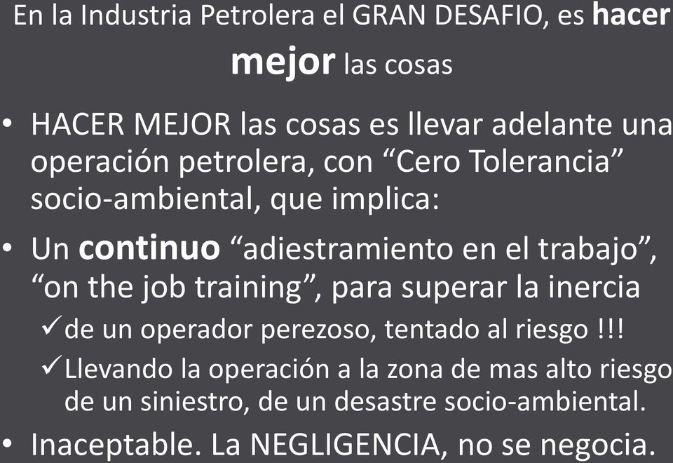 on the job training, para superar la inercia de un operador perezoso, tentado al riesgo!