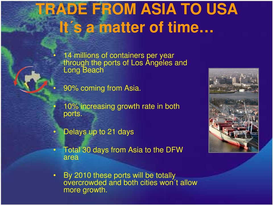 10% increasing growth rate in both ports.