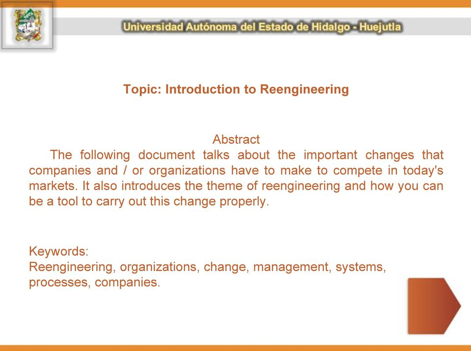 It also introduces the theme of reengineering and how you can be a tool to carry out this