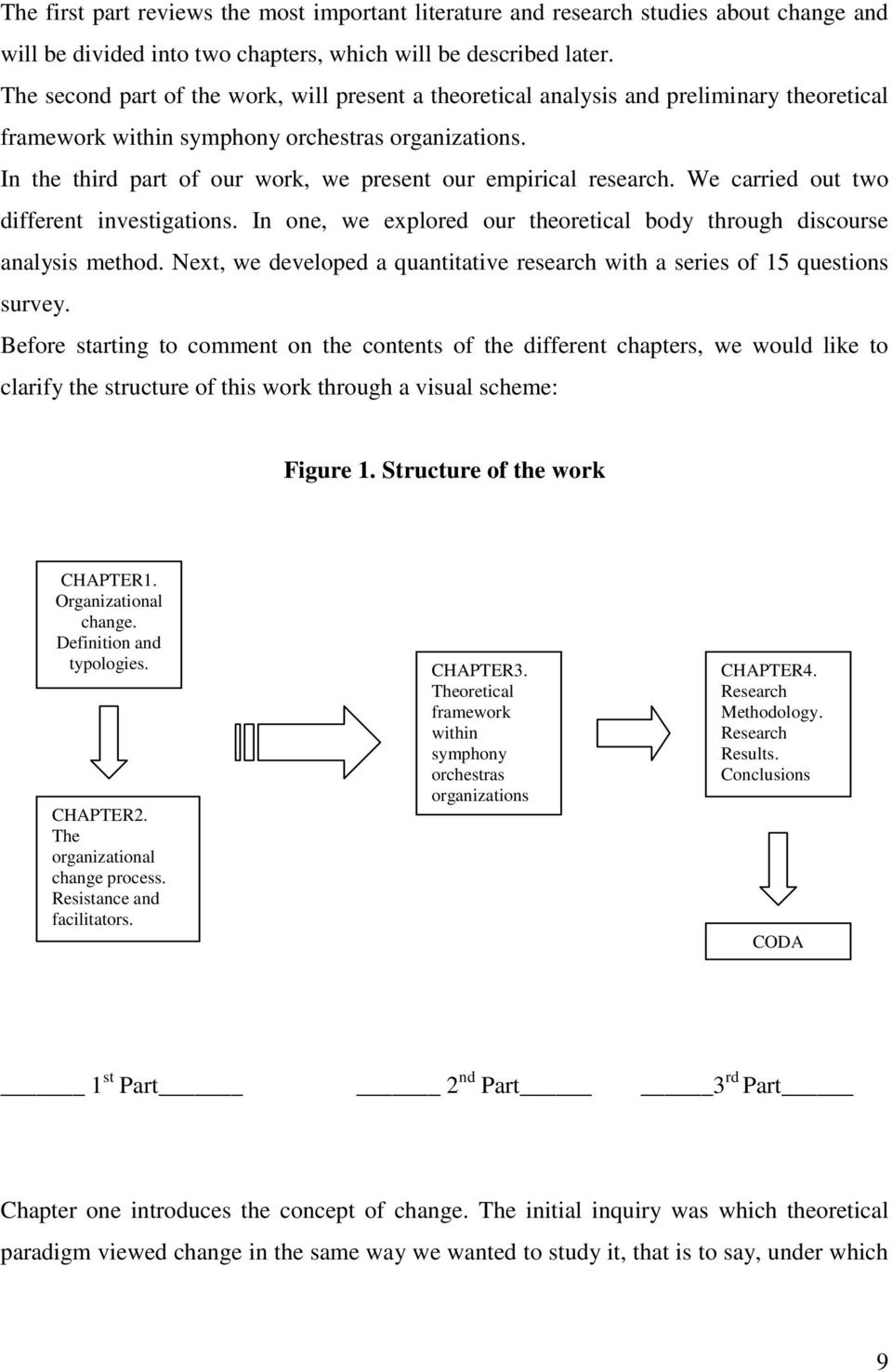 In the third part of our work, we present our empirical research. We carried out two different investigations. In one, we explored our theoretical body through discourse analysis method.