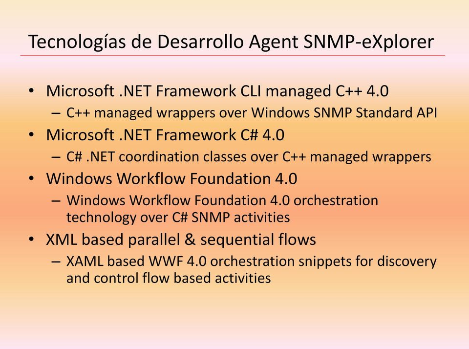 NET coordination classes over C++ managed wrappers Windows Workflow Foundation 4.0 Windows Workflow Foundation 4.
