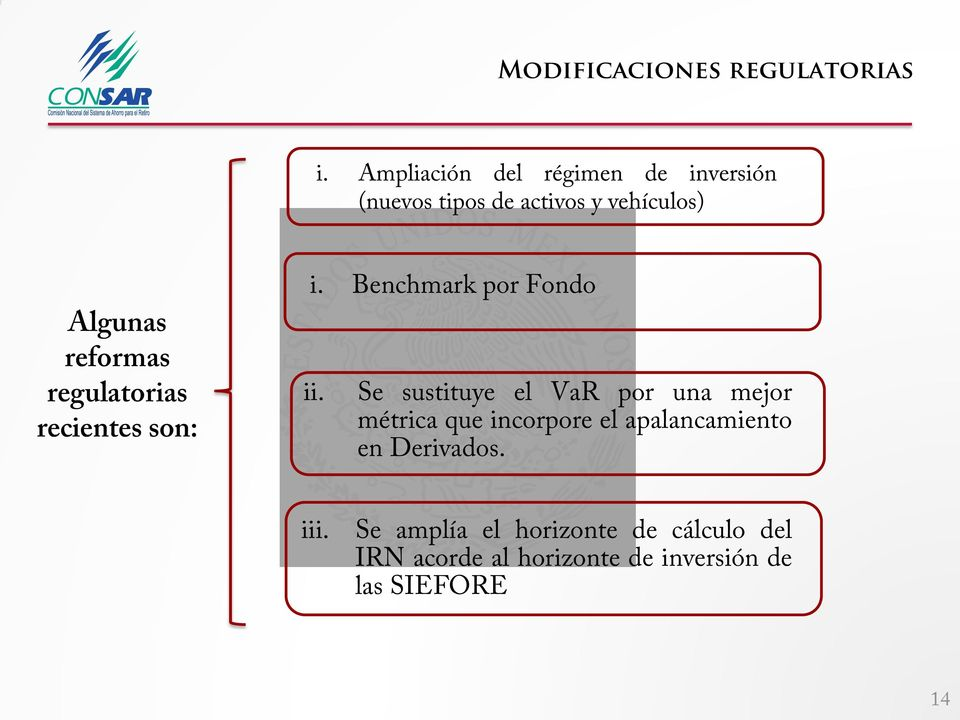 regulatorias recientes son: i. Benchmark por Fondo ii.