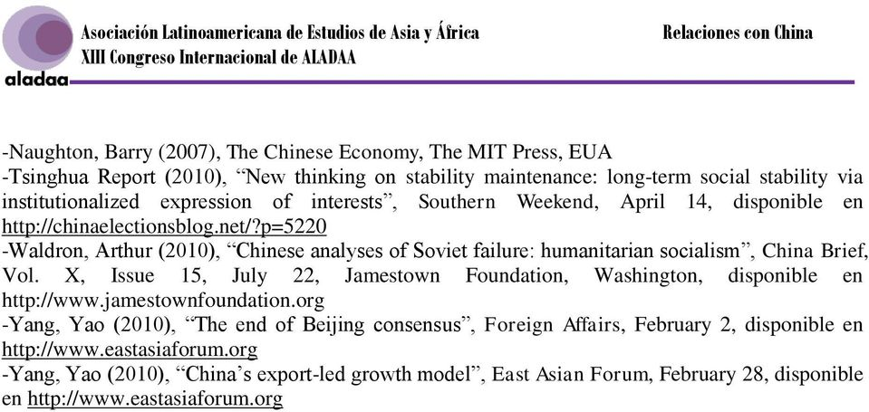 p=5220 -Waldron, Arthur (2010), Chinese analyses of Soviet failure: humanitarian socialism, China Brief, Vol.