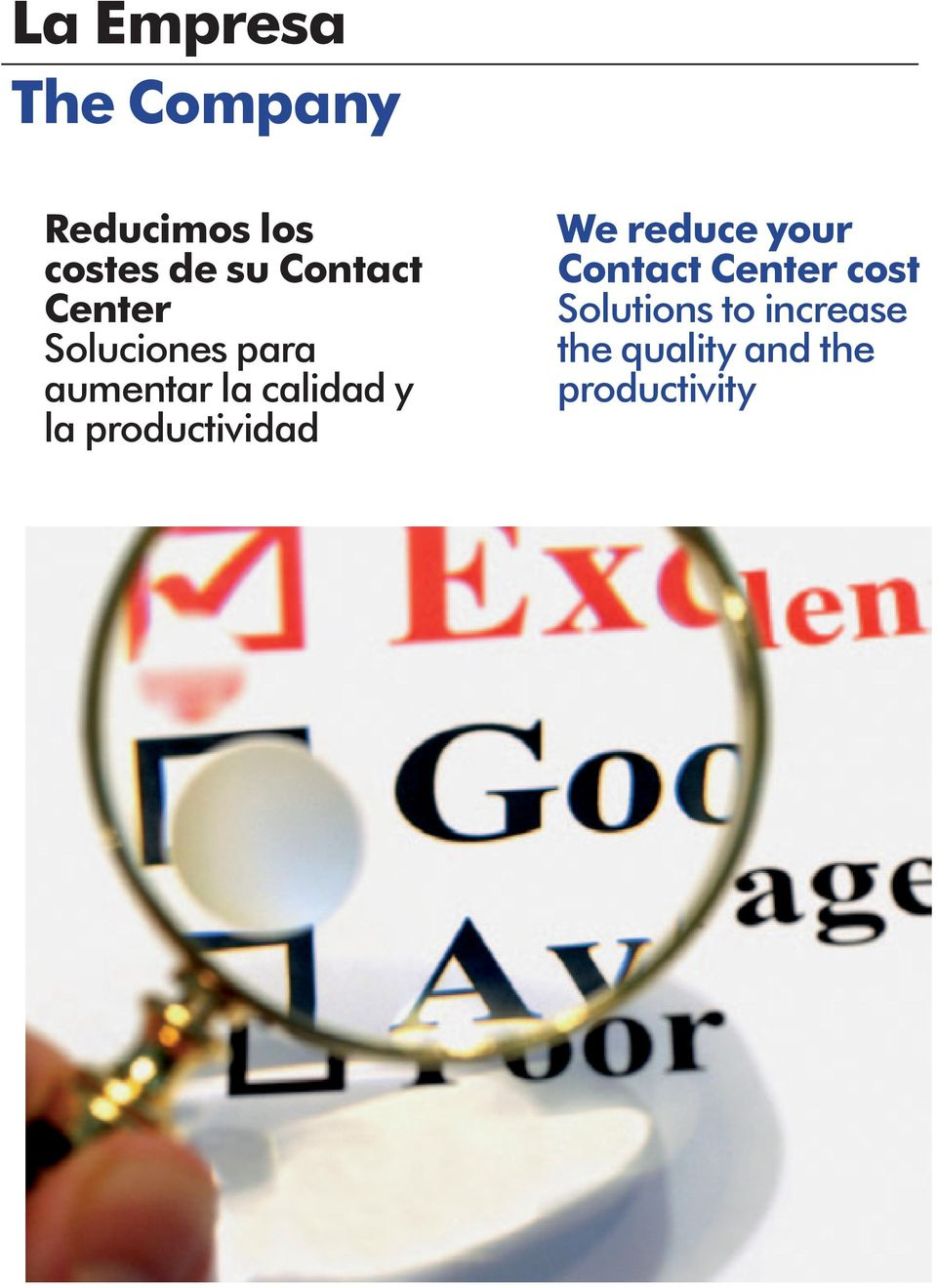 la productividad We reduce your Contact Center cost