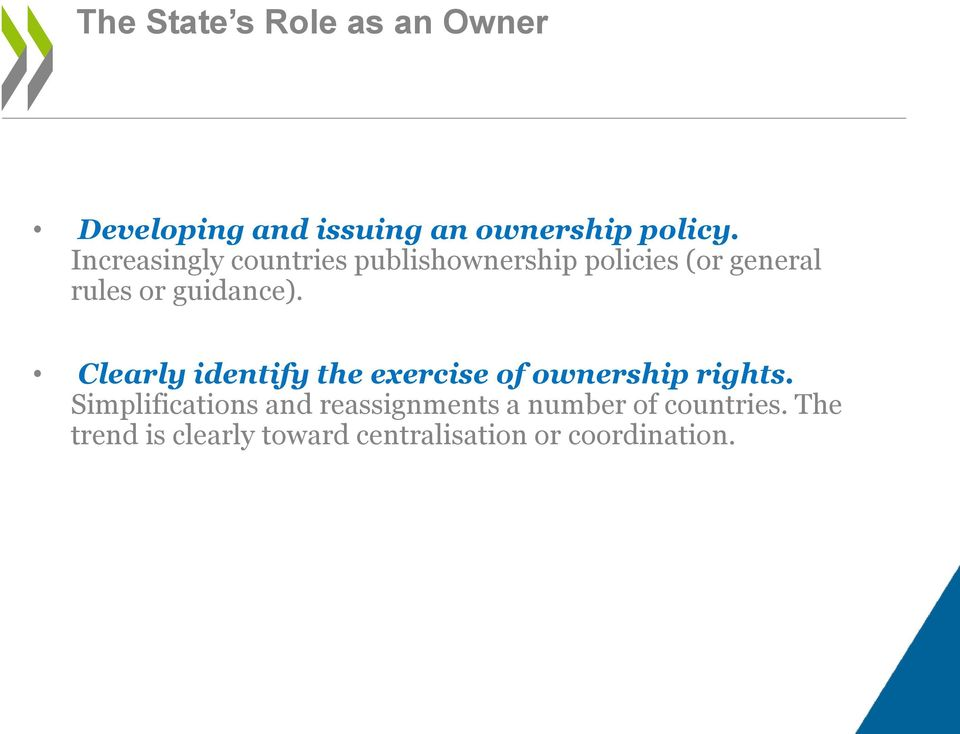 Clearly identify the exercise of ownership rights.