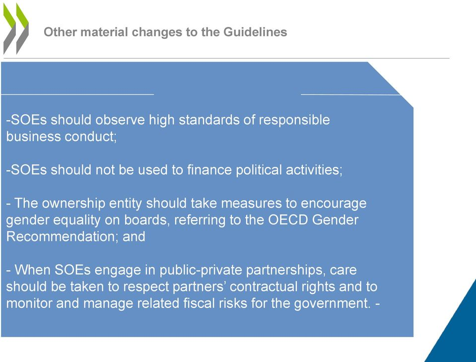 equality on boards, referring to the OECD Gender Recommendation; and - When SOEs engage in public-private partnerships,