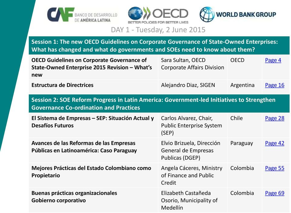 Argentina Page 16 Session 2: SOE Reform Progress in Latin America: Government-led Initiatives to Strengthen Governance Co-ordination and Practices El Sistema de Empresas SEP: Situación Actual y