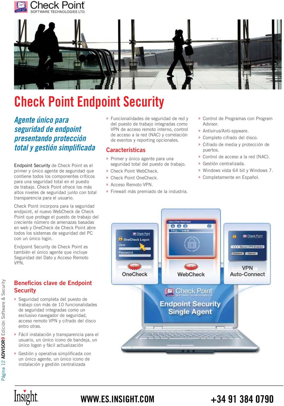 Check Point incorpora para la seguridad endpoint, el nuevo WebCheck de Check Point que protege el puesto de trabajo del creciente número de amenazas basadas en web y OneCheck de Check Point abre