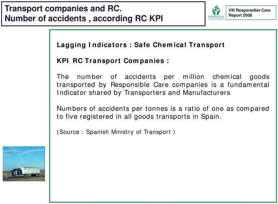 KPI RC Transport Companies : The number of accidents per million chemical goods transported by Responsible Care companies