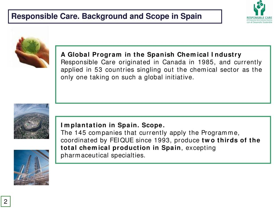 1985, and currently applied in 53 countries singling out the chemical sector as the only one taking on such a global