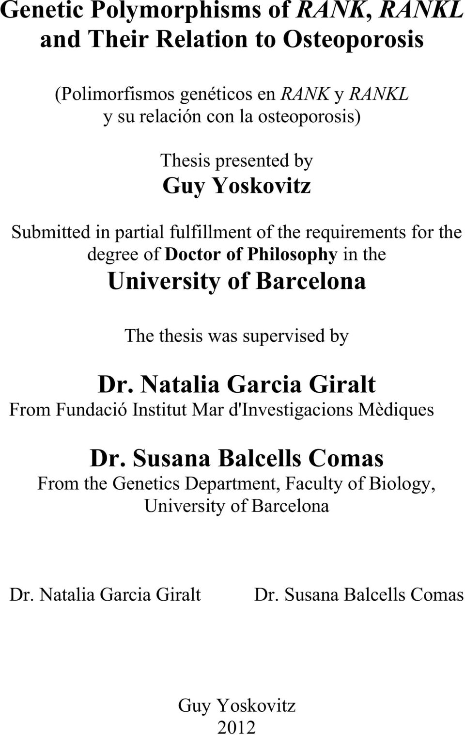 the University of Barcelona The thesis was supervised by Dr. Natalia Garcia Giralt From Fundació Institut Mar d'investigacions Mèdiques Dr.