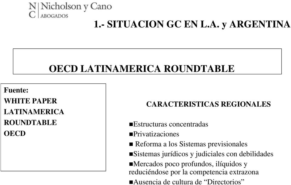 y ARGENTINA OECD LATINAMERICA ROUNDTABLE Fuente: WHITE PAPER LATINAMERICA ROUNDTABLE OECD