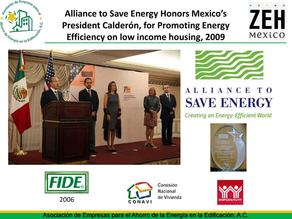 Alliance to Save Energy Honors Mexico s President
