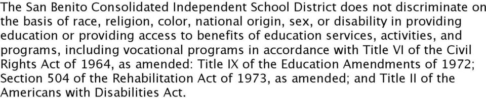 programs, including vocational programs in accordance with Title VI of the Civil Rights Act of 1964, as amended: Title IX of the