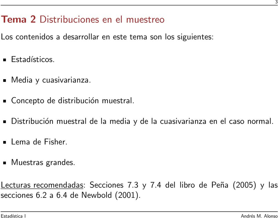 Distribución muestral de la media y de la cuasivarianza en el caso normal. Lema de Fisher.