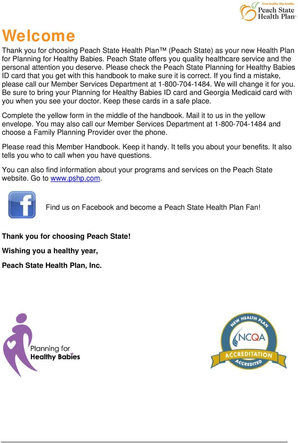 Please check the Peach State Planning for Healthy Babies ID card that you get with this handbook to make sure it is correct.