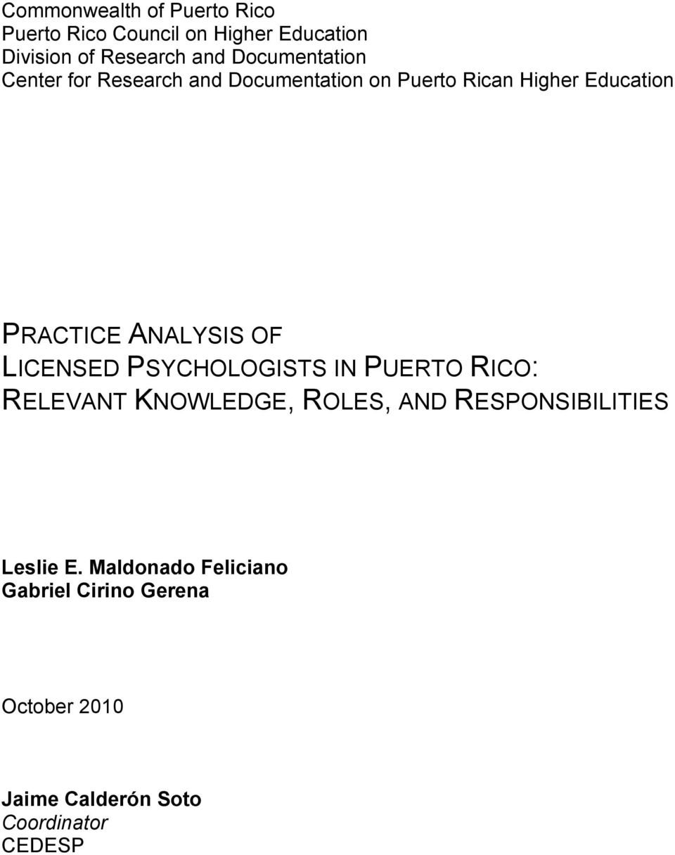 ANALYSIS OF LICENSED PSYCHOLOGISTS IN PUERTO RICO: RELEVANT KNOWLEDGE, ROLES, AND