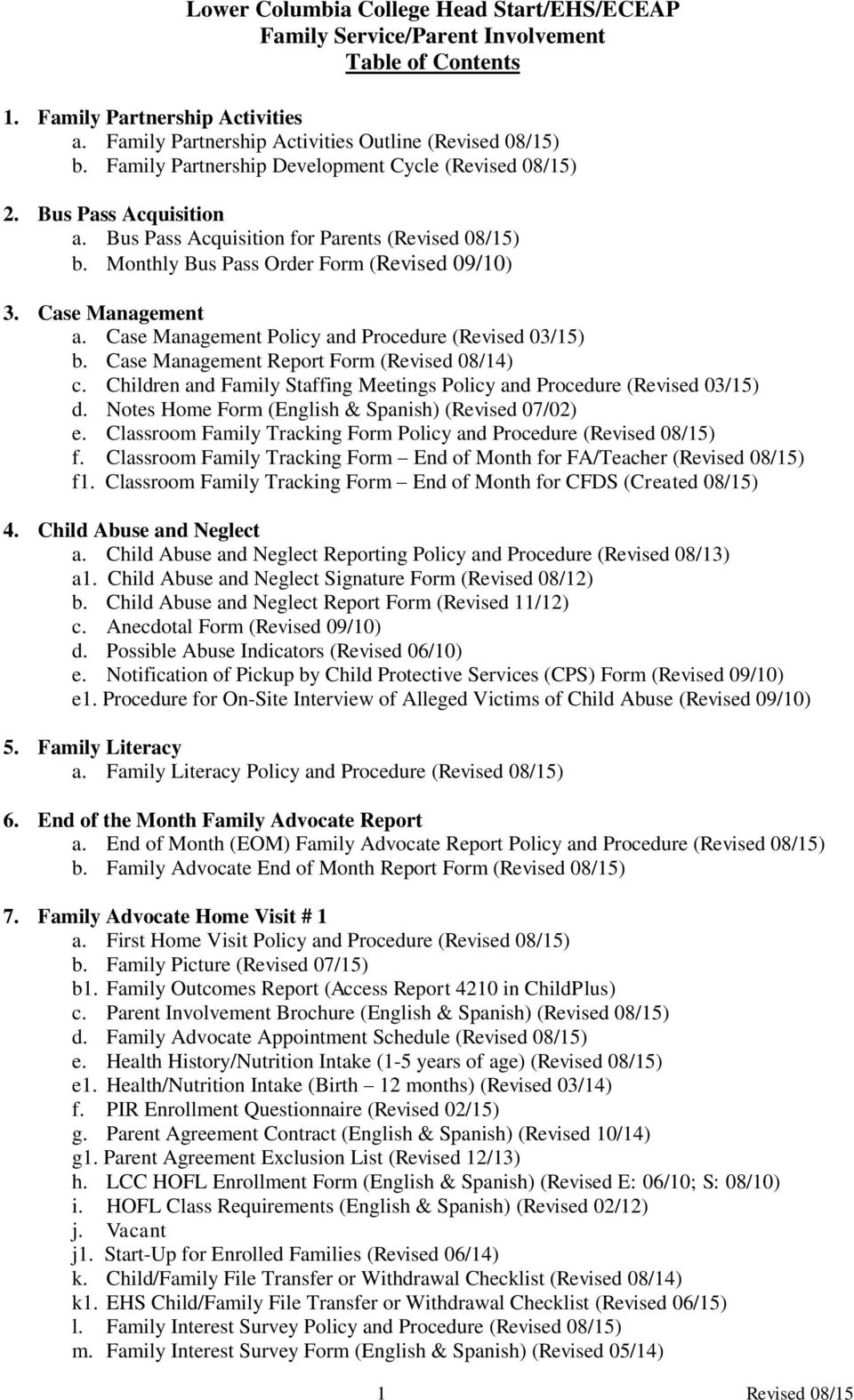 Case Management Policy and Procedure (Revised 03/15) b. Case Management Report Form (Revised 08/14) c. Children and Family Staffing Meetings Policy and Procedure (Revised 03/15) d.