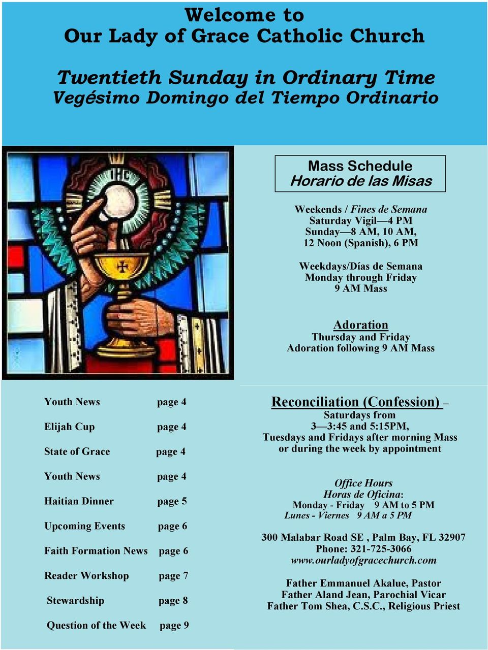 State of Grace page 4 Youth News page 4 Haitian Dinner page 5 Upcoming Events page 6 Faith Formation News page 6 Reader Workshop page 7 Stewardship page 8 Question of the Week page 9 Reconciliation