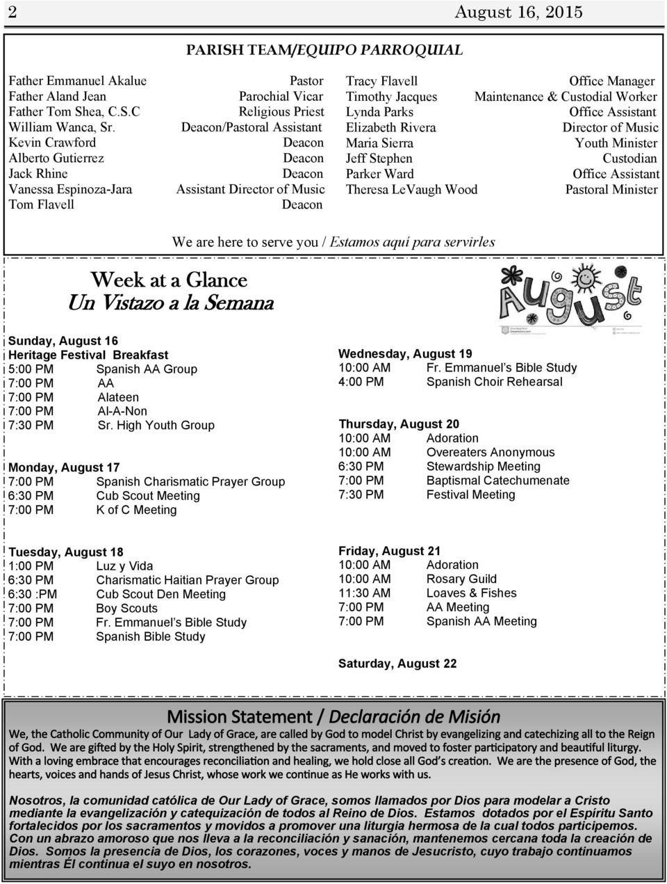 Tracy Flavell Office Manager Timothy Jacques Maintenance & Custodial Worker Lynda Parks Office Assistant Elizabeth Rivera Director of Music Maria Sierra Youth Minister Jeff Stephen Custodian Parker
