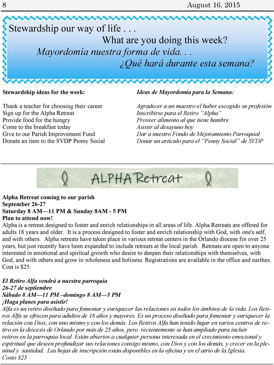 Donate an item to the SVDP Penny Social Ideas de Mayordomía para la Semana: Agradecer a un maestro el haber escogido su profesión Inscribirse para el Retiro Alpha Proveer alimento al que tiene hambre