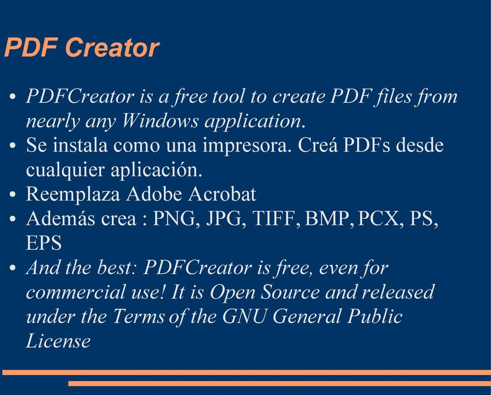 Reemplaza Adobe Acrobat Además crea : PNG, JPG, TIFF, BMP, PCX, PS, EPS And the best:
