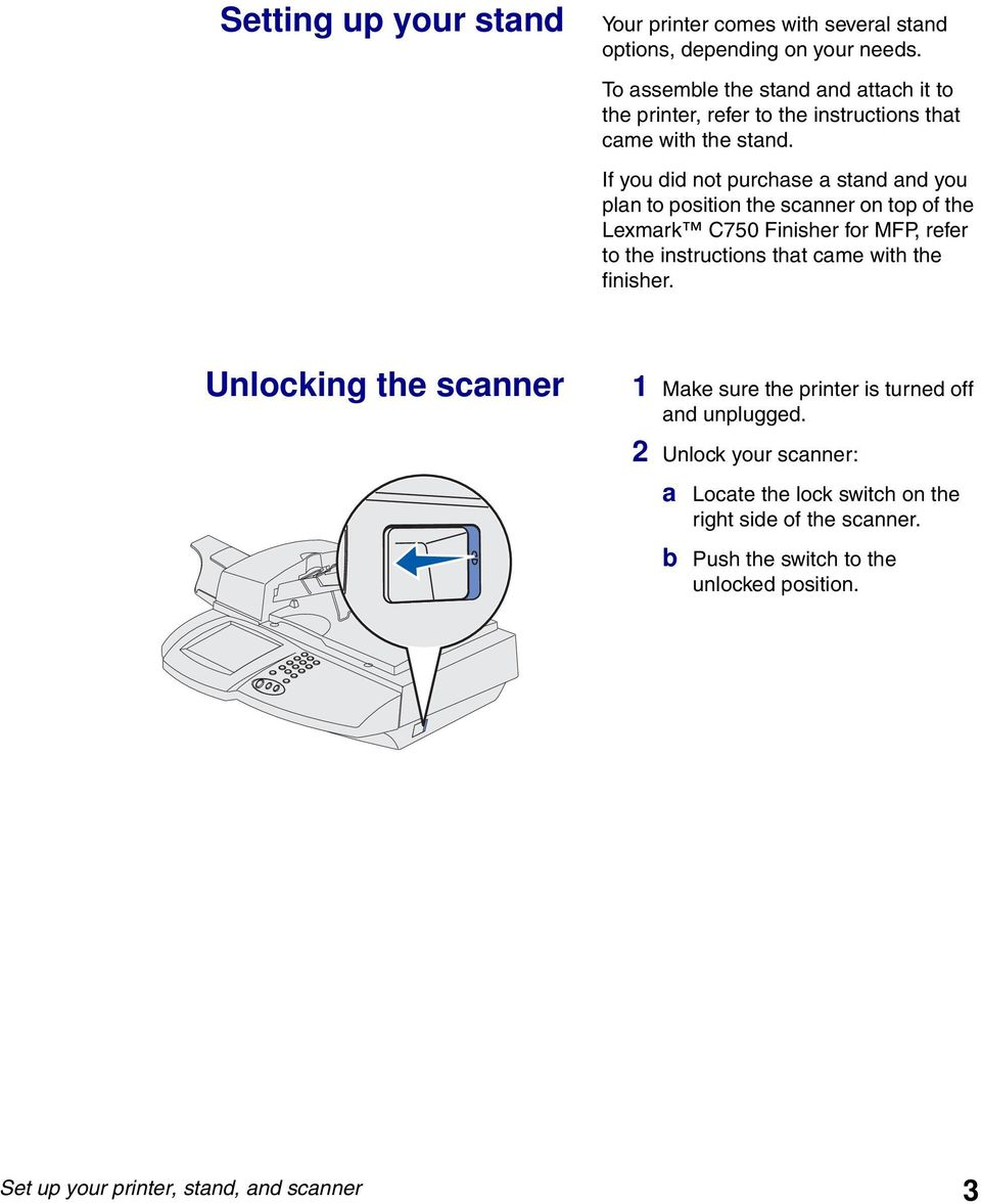 If you did not purchase a stand and you plan to position the scanner on top of the Lexmark C750 Finisher for MFP, refer to the instructions that came