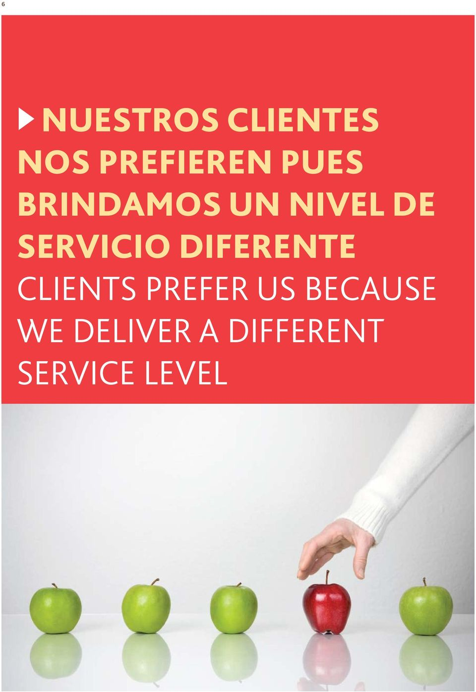 DIFERENTE CLIENTS PREFER US BECAUSE