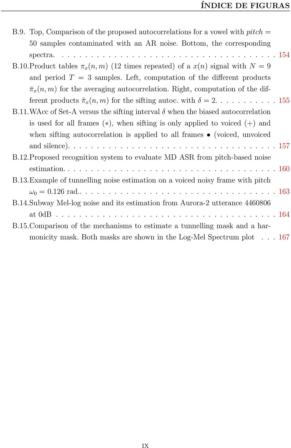 Right, computation of the different products π x (n, m) for the sifting autoc. with δ = 2........... 155 B.11.