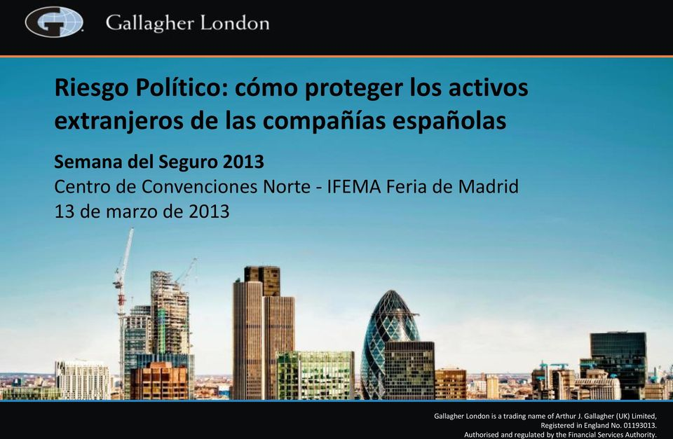 marzo de 2013 Gallagher London is a trading name of Arthur J.