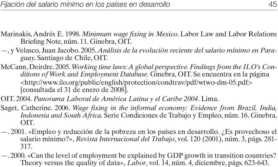 Findings from the ILO s Conditions of Work and Employment Database. Ginebra, OIT. Se encuentra en la página <http://www.ilo.org/public/english/protection/condtrav/pdf/wtwo-dm-05.