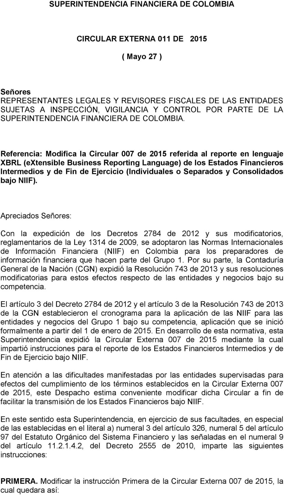 Referencia: Modifica la Circular 007 de 2015 referida al reporte en lenguaje XBRL (extensible Business Reporting Language) de los Estados Financieros Intermedios y de Fin de Ejercicio (Individuales o