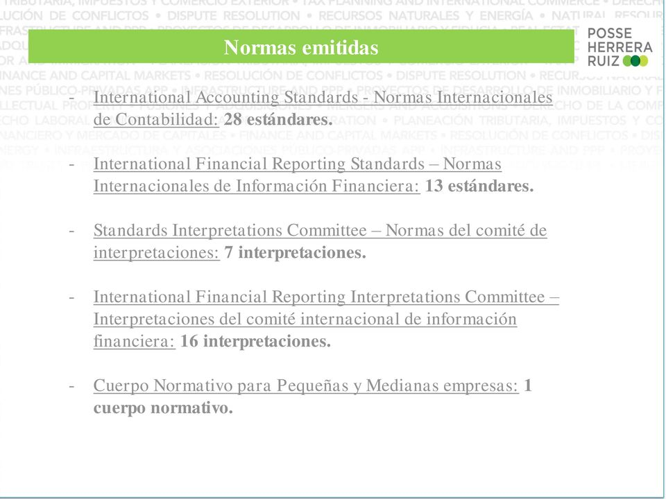 - Standards Interpretations Committee Normas del comité de interpretaciones: 7 interpretaciones.